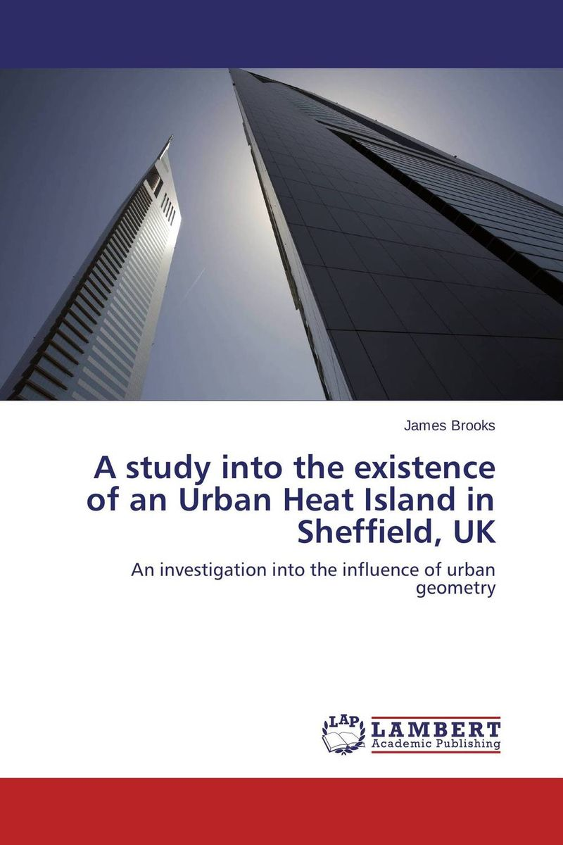 A study into the existence of an Urban Heat Island in Sheffield, UK raman kumar singh facets of an upcoming urban industrial hub