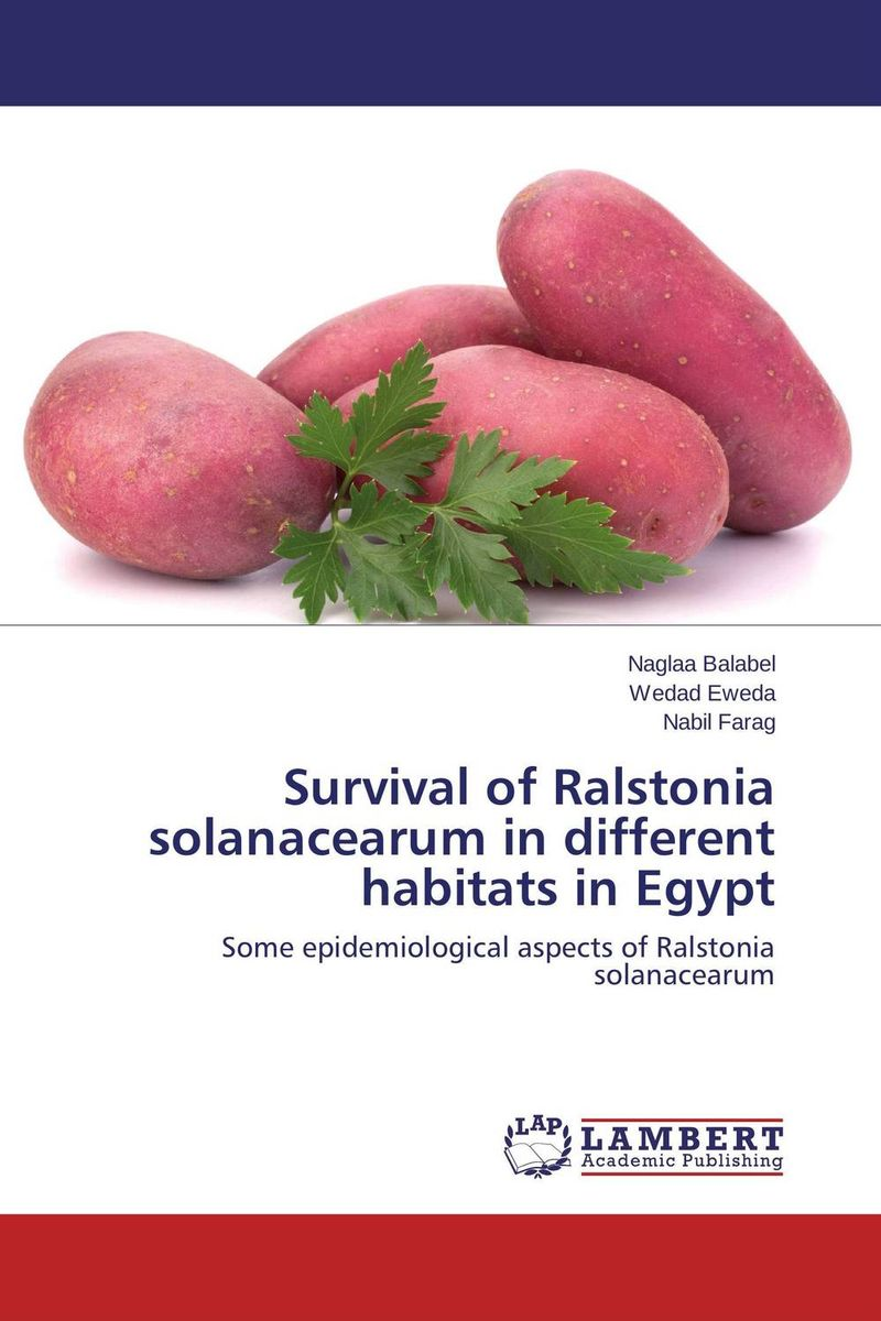 Survival of Ralstonia solanacearum in different habitats in Egypt h n gour pankaj sharma and rakesh kaushal pathological aspects and management of root rot of groundnut