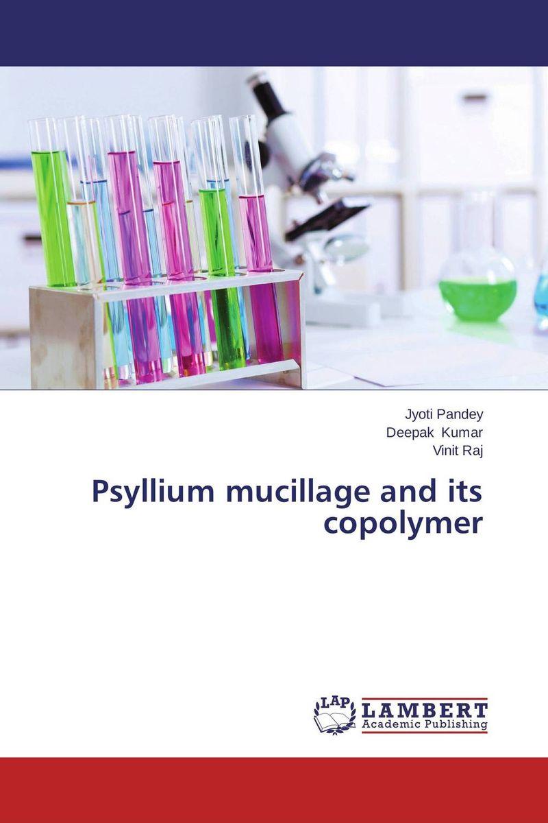 Psyllium mucillage and its copolymer husk