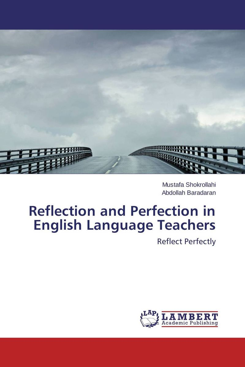 Reflection and Perfection in English Language Teachers kids don t want to fail – oppositional culture and the black–white achievement gap
