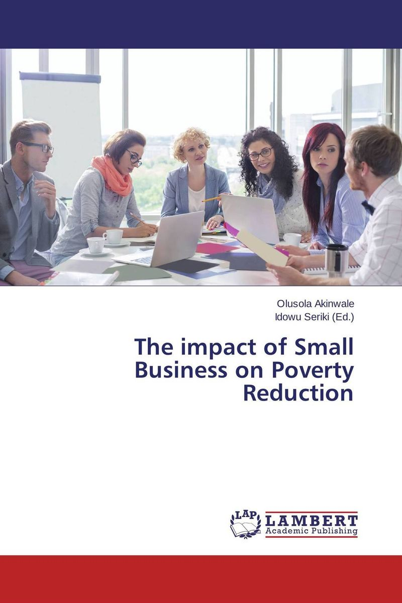 цены The impact of Small Business on Poverty Reduction