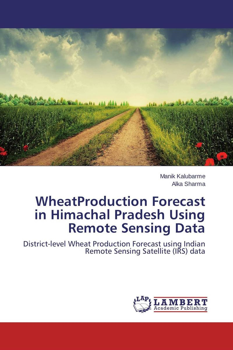 Wheat Production Forecast in Himachal Pradesh Using Remote Sensing Data purnima sareen sundeep kumar and rakesh singh molecular and pathological characterization of slow rusting in wheat
