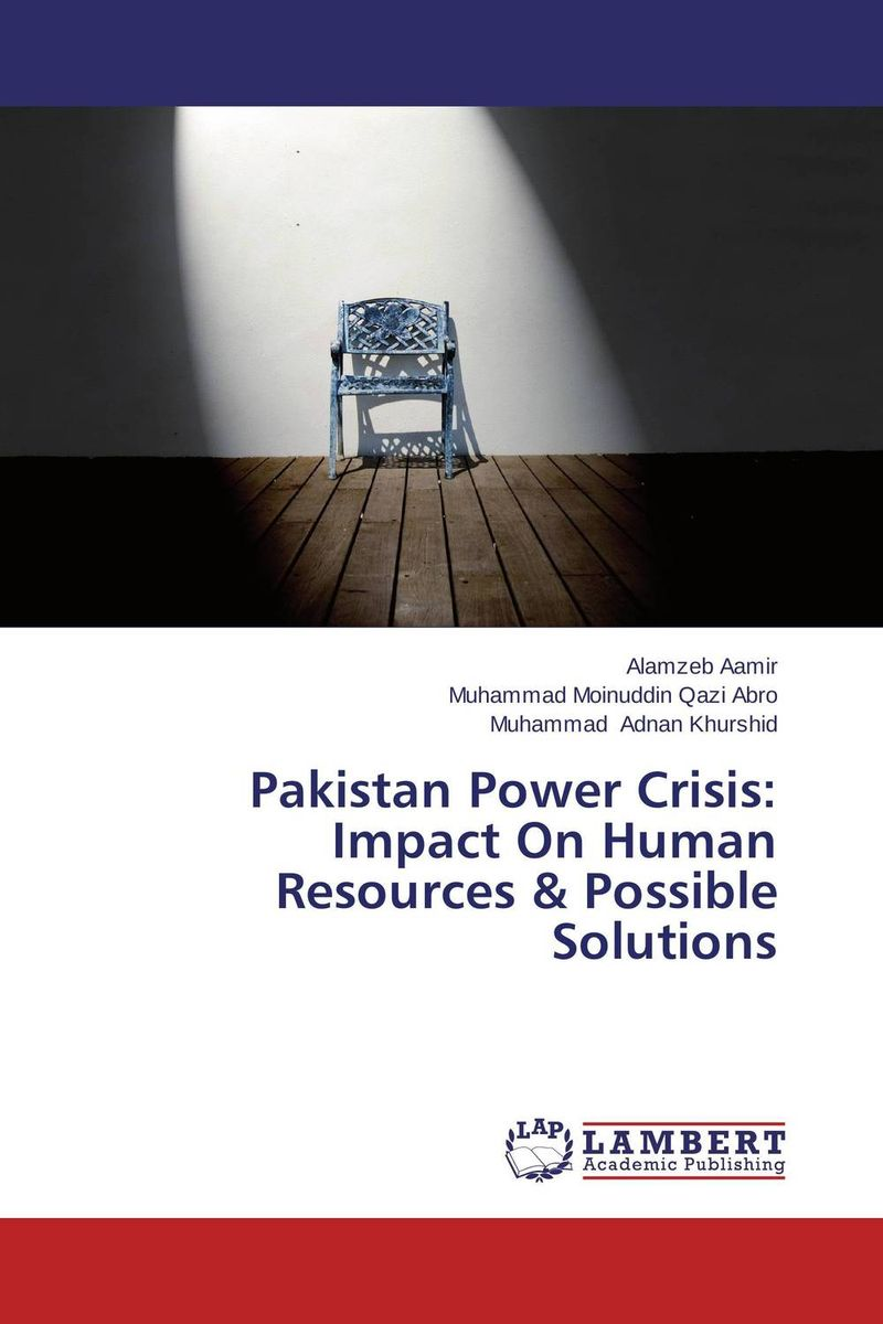 Pakistan Power Crisis: Impact On Human Resources & Possible Solutions