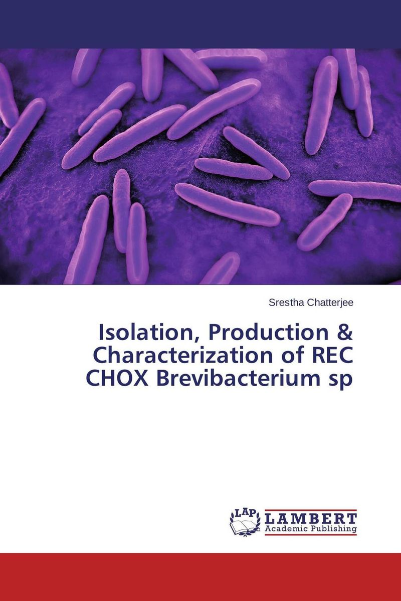 Isolation, Production & Characterization of REC CHOX Brevibacterium sp handbook of isolation and characterization of impurities in pharmaceuticals 5