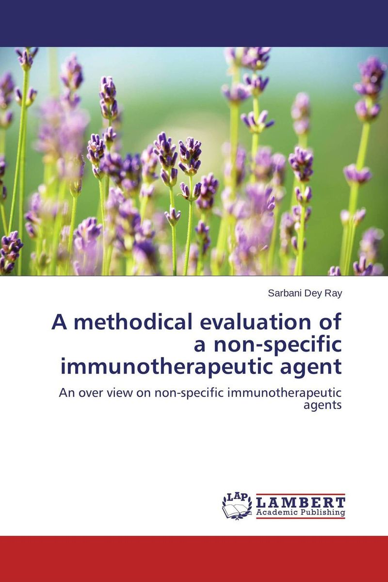 A methodical evaluation of a non-specific immunotherapeutic agent the role of evaluation as a mechanism for advancing principal practice