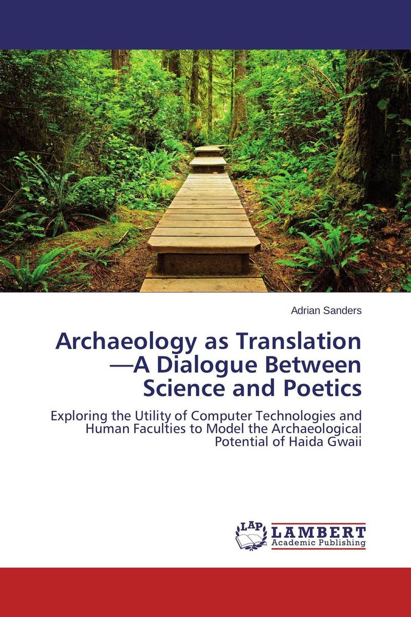 Archaeology as Translation—A Dialogue Between Science and Poetics envisioning machine translation in the information future 4th conference of the association for machine translation in the americas amta 2000 cuernavaca mexico