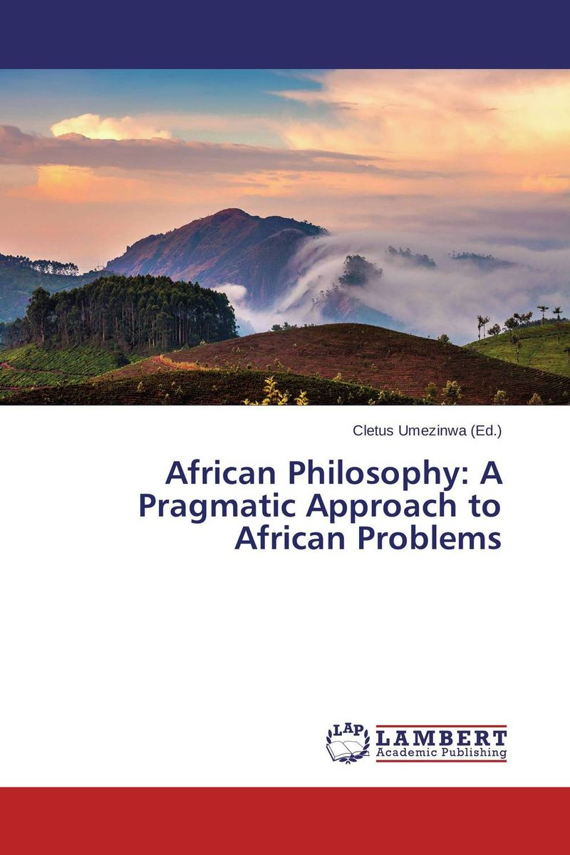 African Philosophy: A Pragmatic Approach to African Problems marc lane j the mission driven venture business solutions to the world s most vexing social problems