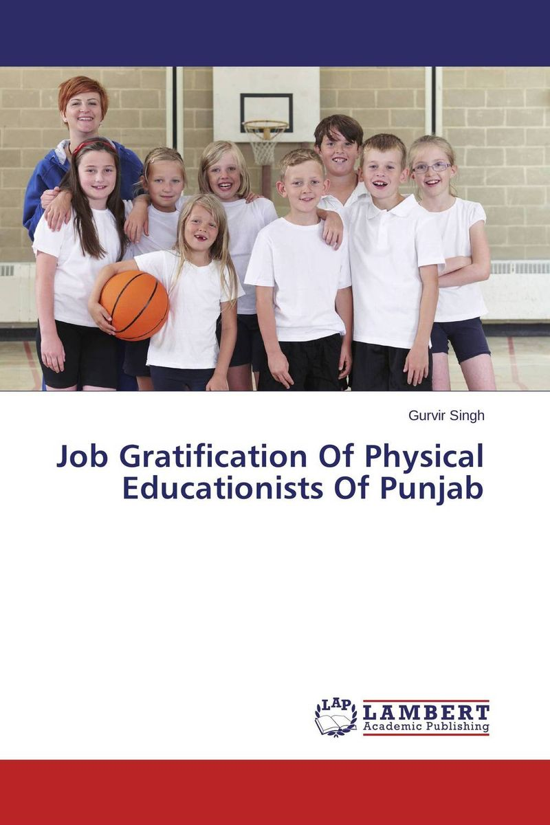 Job Gratification Of Physical Educationists Of Punjab ifo alex amata and job akpodiete agricultural biochemistry and methods