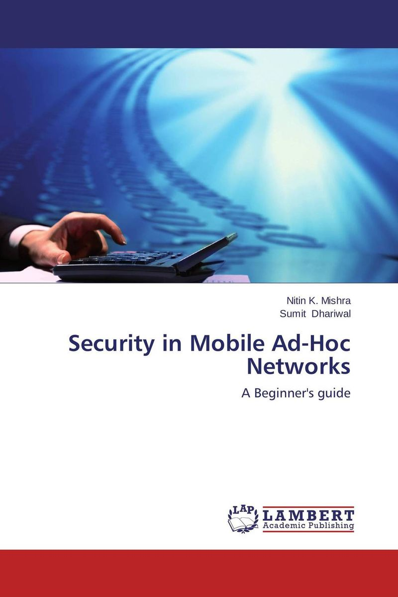 Security in Mobile Ad-Hoc Networks deepankar medhi network routing