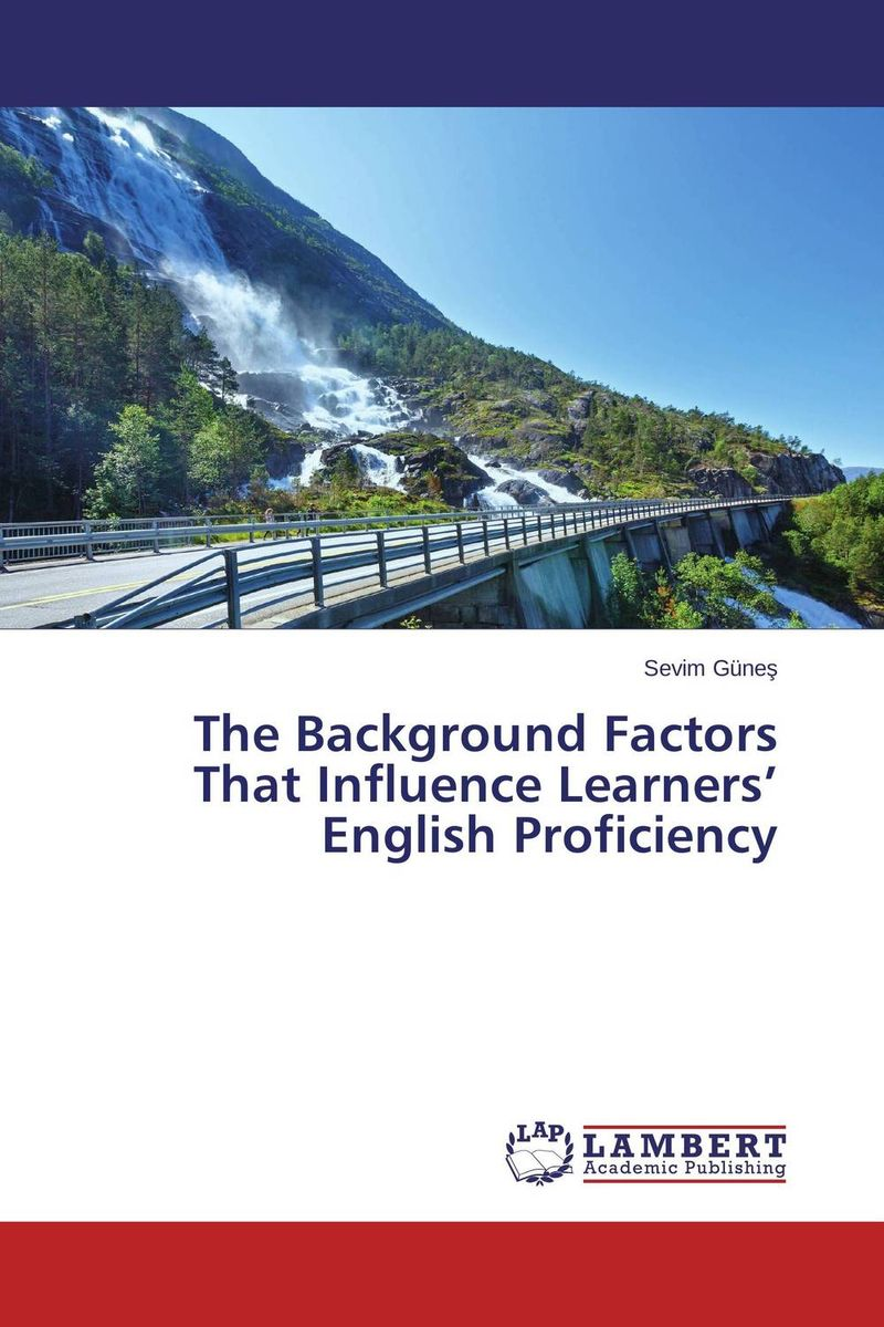 The Background Factors That Influence Learners' English Proficiency купить