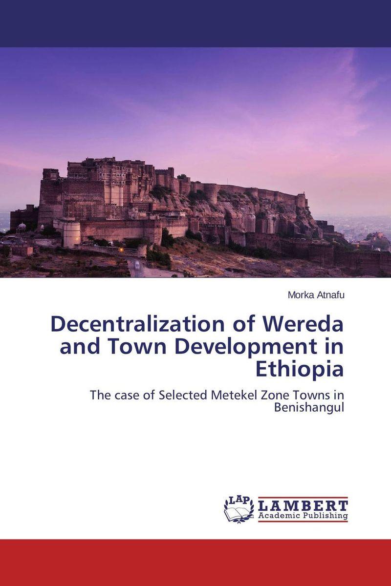 Decentralization of Wereda and Town Development in Ethiopia sense and sensibility