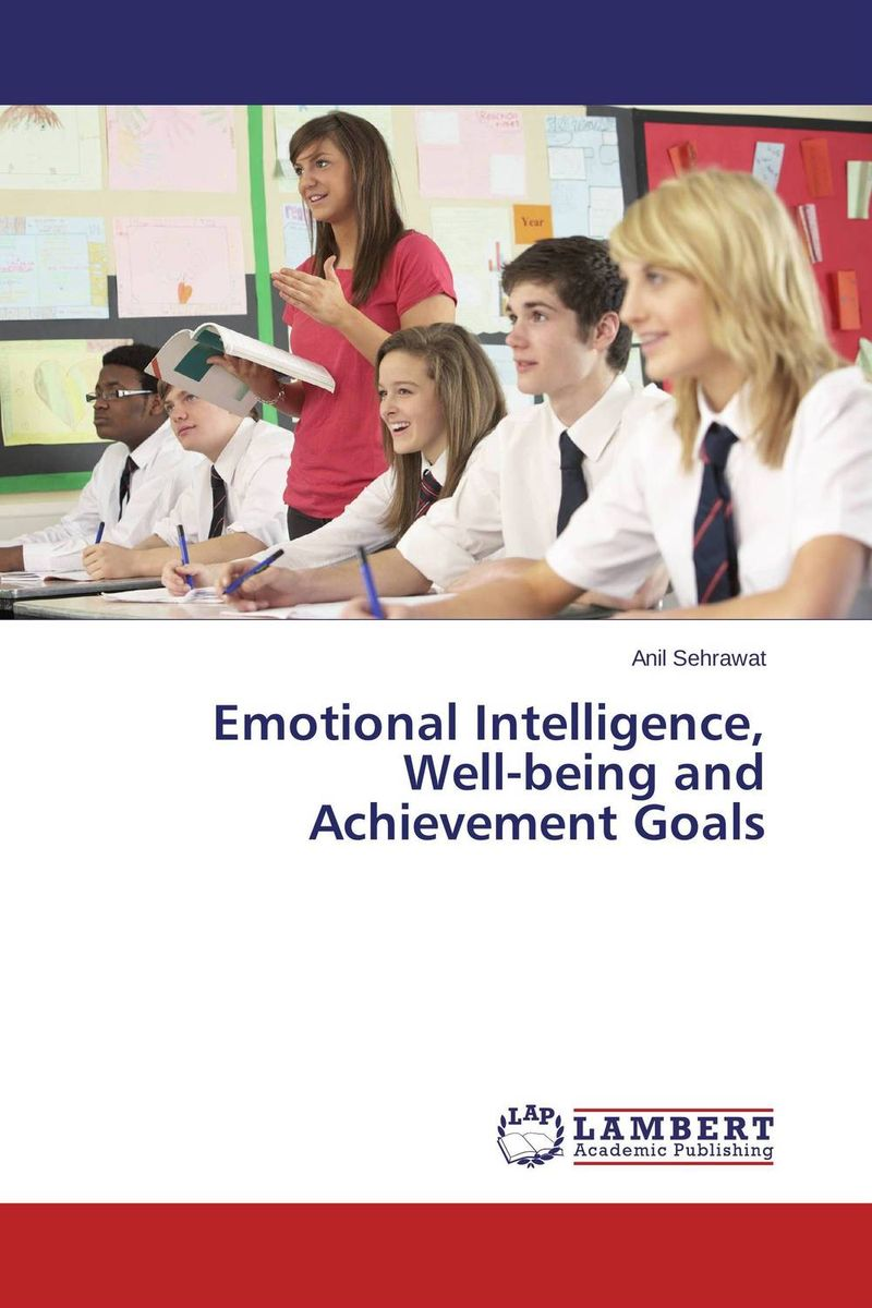Emotional Intelligence, Well-being and Achievement Goals practitioner s guide to assessing intelligence and achievement