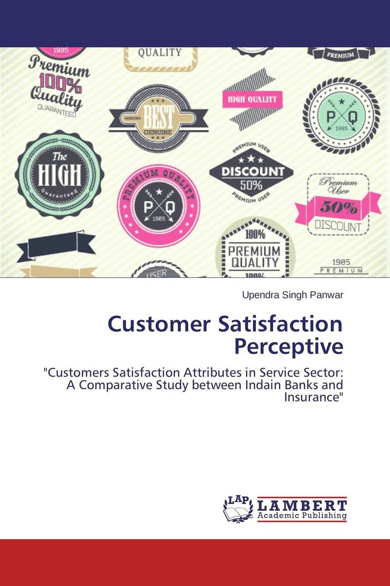 Customer Satisfaction Perceptive customer experience as a strategic differentiator