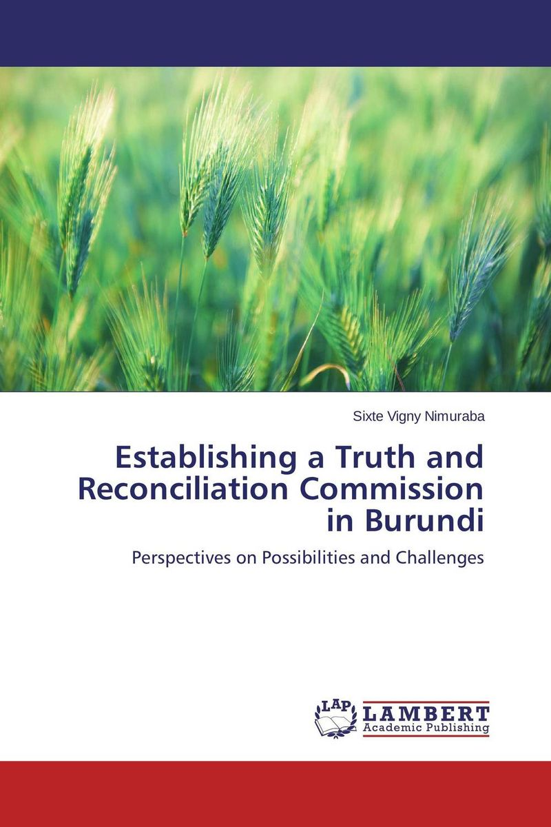 Establishing a Truth and Reconciliation Commission in Burundi re establishing identity