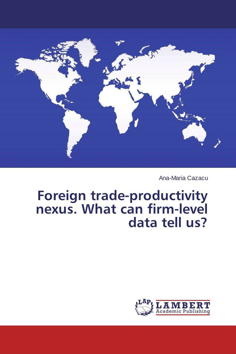 Foreign trade-productivity nexus. What can firm-level data tell us? microsimulation modeling of ict policies at firm level