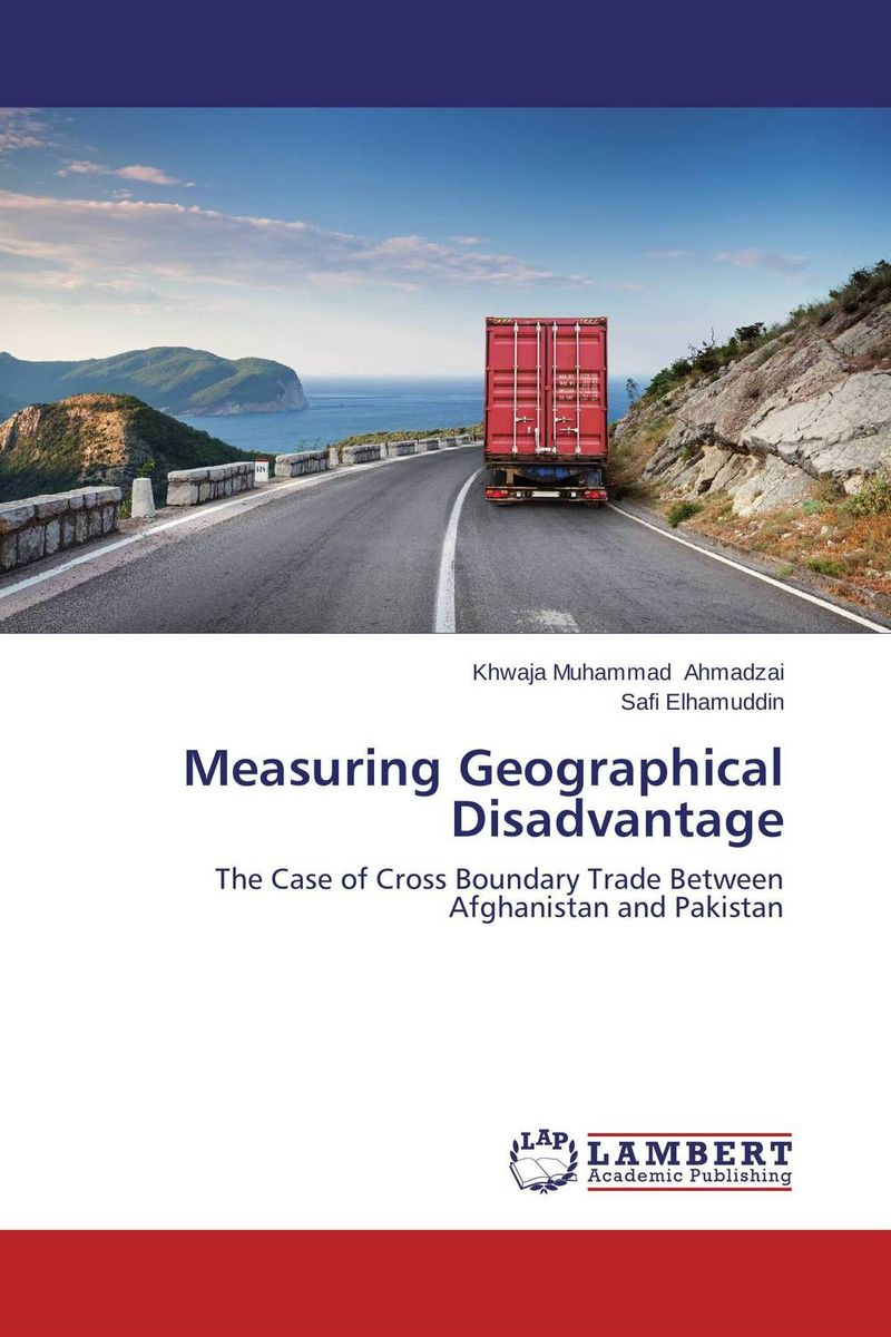 Measuring Geographical Disadvantage pakistan on the brink the future of pakistan afghanistan and the west