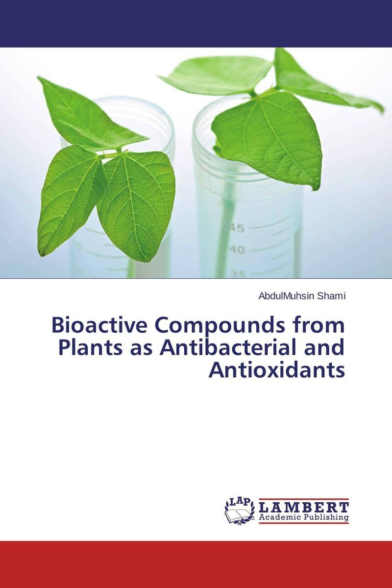 Bioactive Compounds from Plants as Antibacterial and Antioxidants zia muhammad biotransformation of bioactive compounds