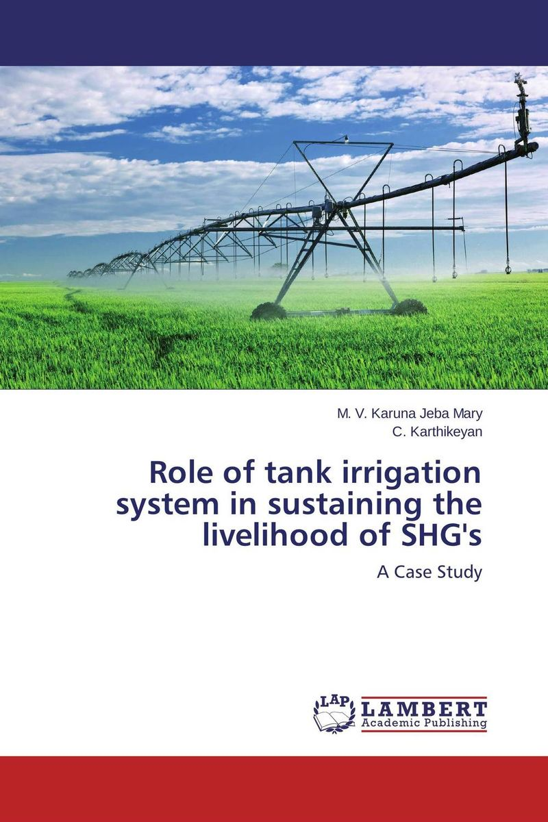 купить Role of tank irrigation system in sustaining the livelihood of SHG's недорого