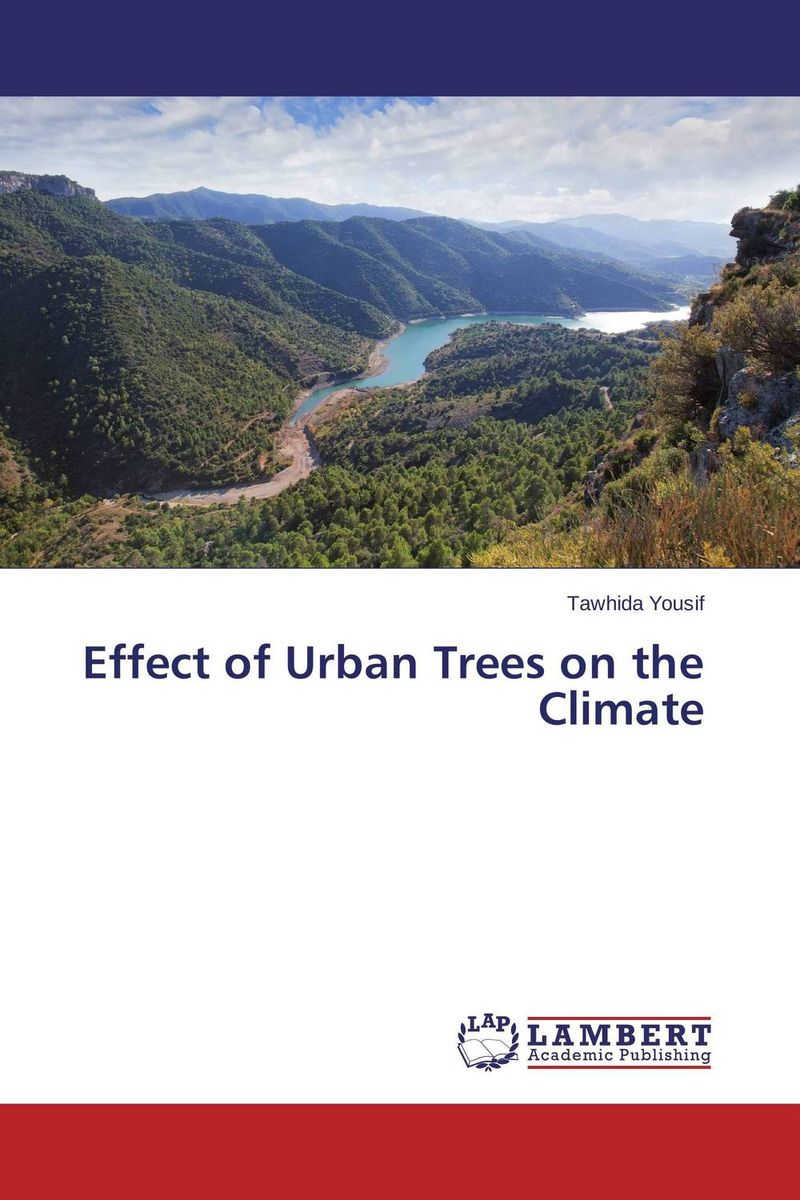 Effect of Urban Trees on the Climate the trees trees the garden of jane delawney lp