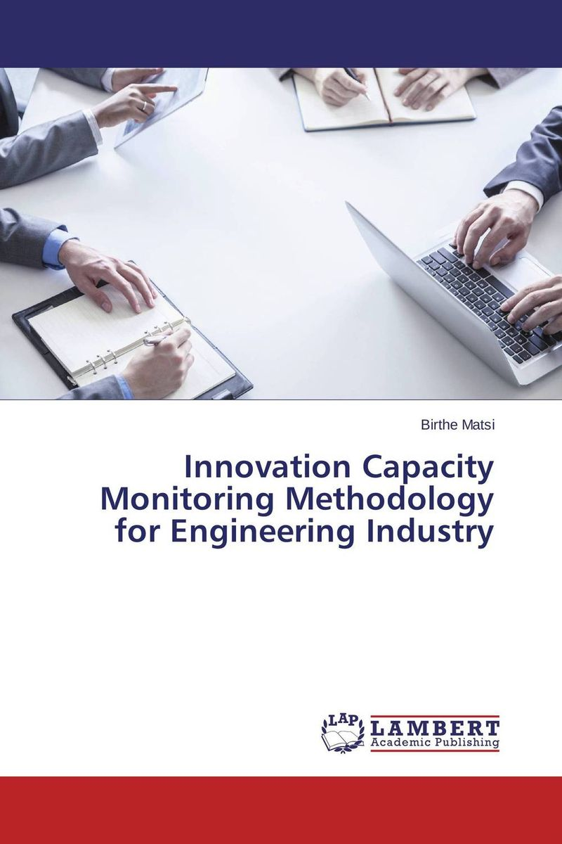 Innovation Capacity Monitoring Methodology for Engineering Industry alina sivova how can a cluster approach enhance innovation capacity in russia