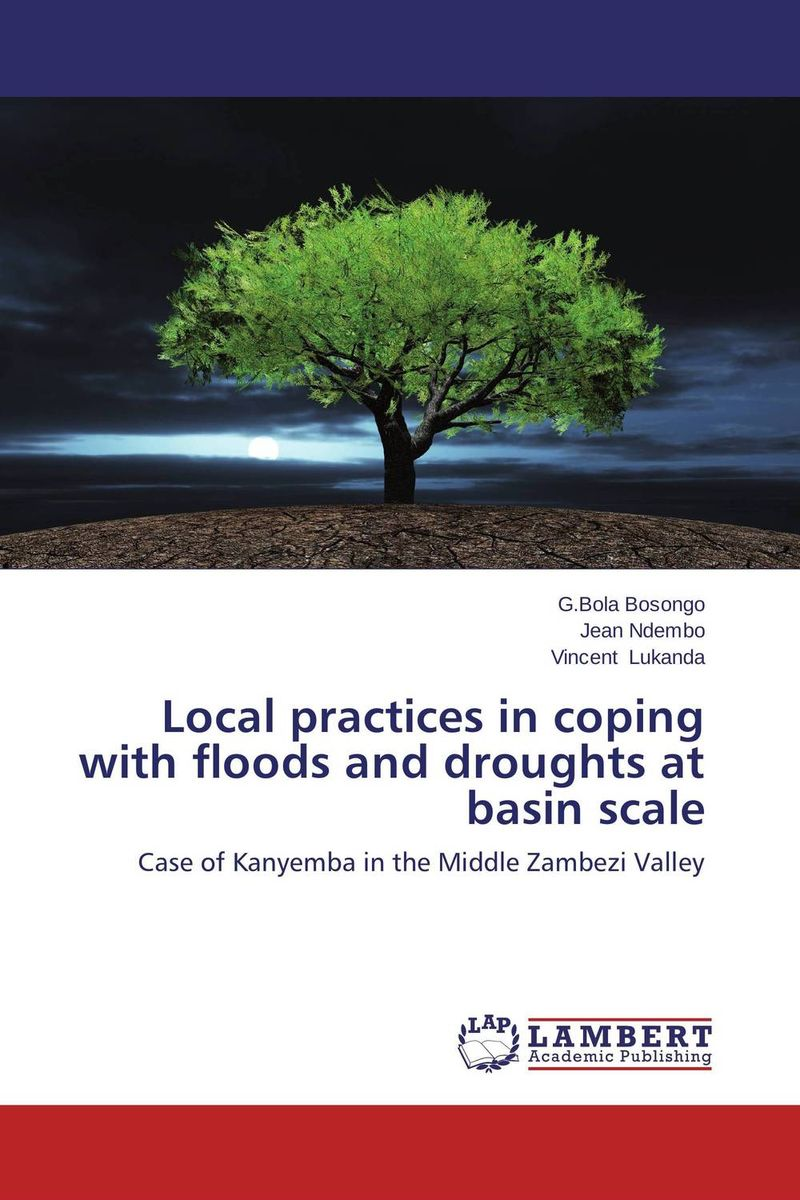 Local practices in coping with floods and droughts at basin scale local practices in coping with floods and droughts at basin scale