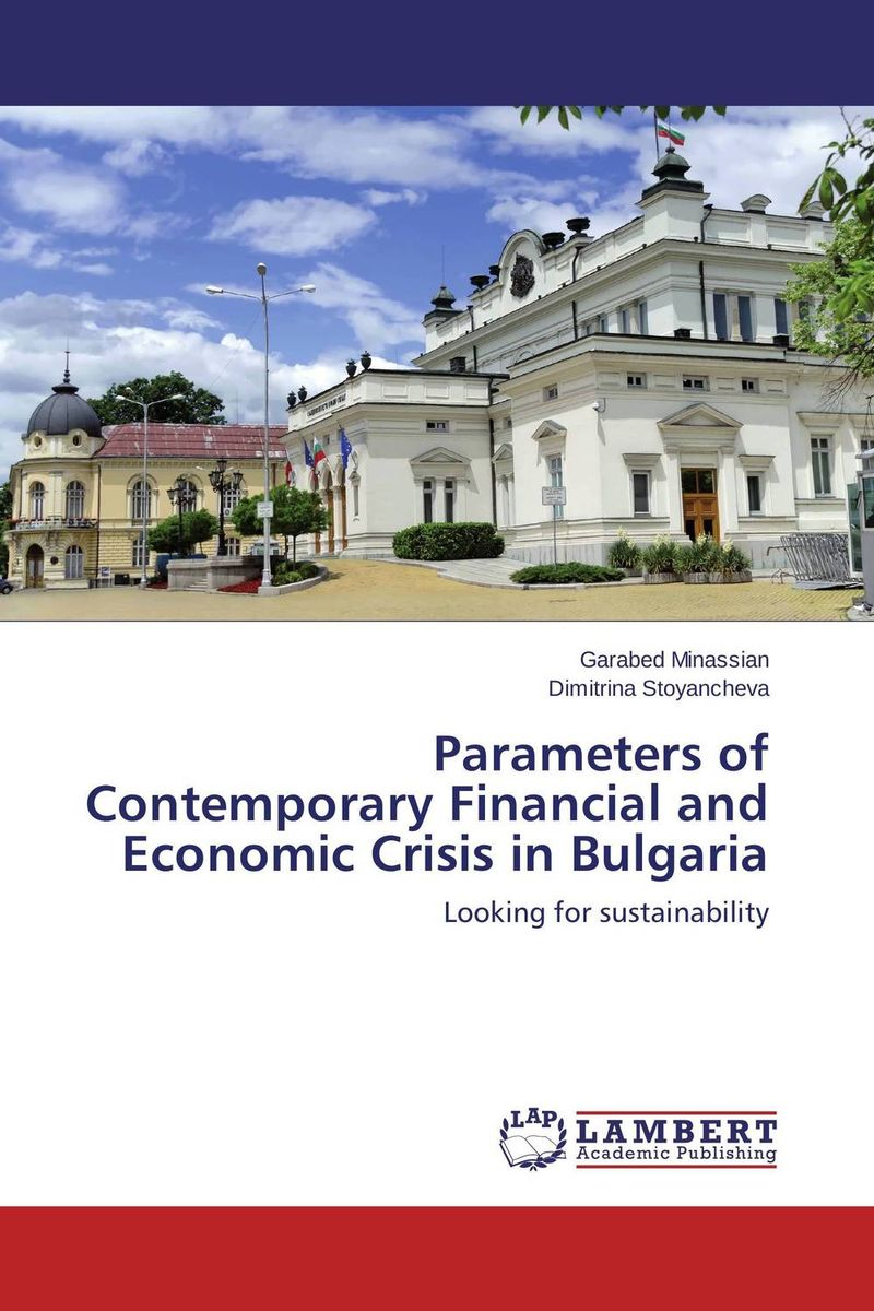 Parameters of Contemporary Financial and Economic Crisis in Bulgaria from financial crisis to economic and political distress