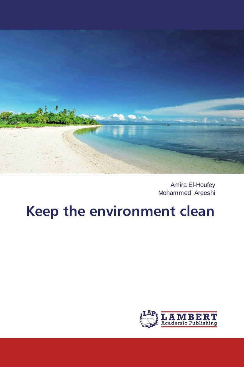 Keep the environment clean environment science issues solutions