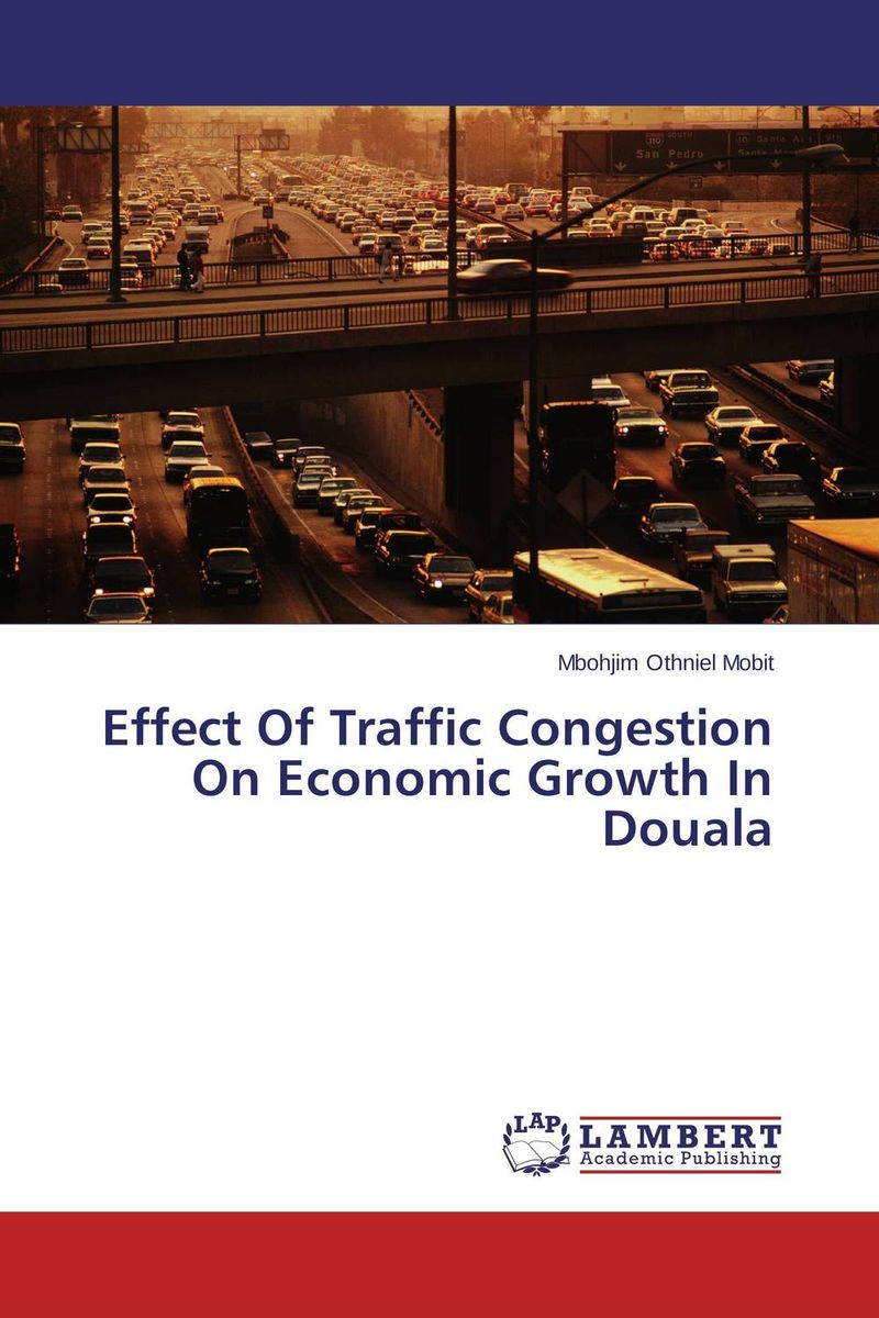 Effect Of Traffic Congestion On Economic Growth In Douala tobias olweny and kenedy omondi the effect of macro economic factors on stock return volatility at nse