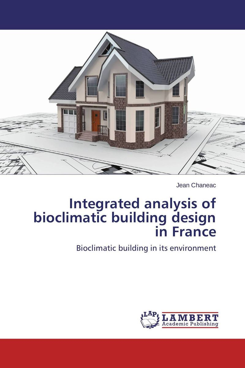 Integrated analysis of bioclimatic building design in France the validity of a bioclimatic vegetation scheme