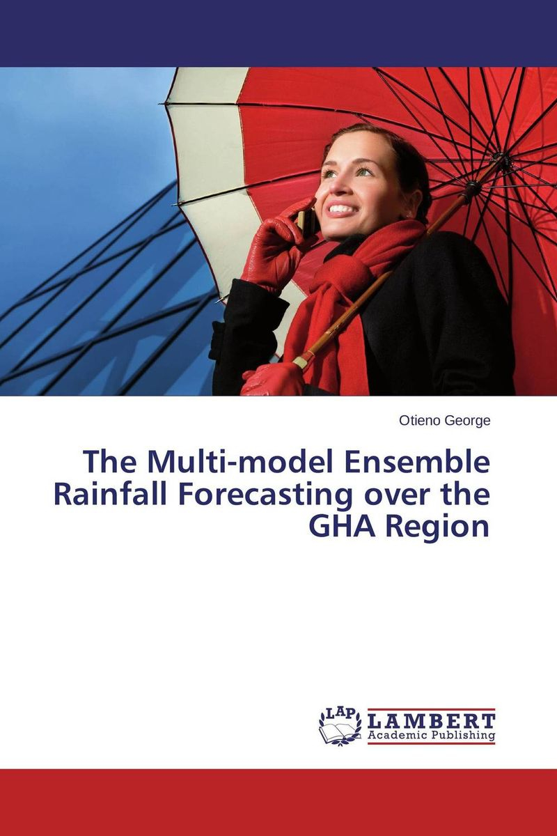 The Multi-model Ensemble Rainfall Forecasting over the GHA Region charles chase w demand driven forecasting a structured approach to forecasting