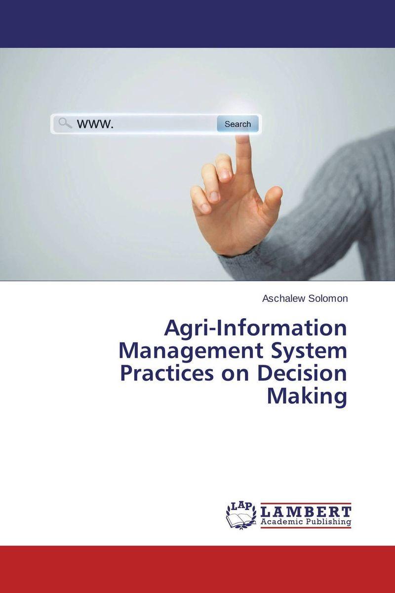 где купить  Agri-Information Management System Practices on Decision Making  по лучшей цене