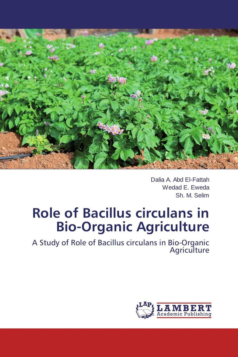 Role of Bacillus circulans in Bio-Organic Agriculture microbial production of amylase in bacillus cereus sp
