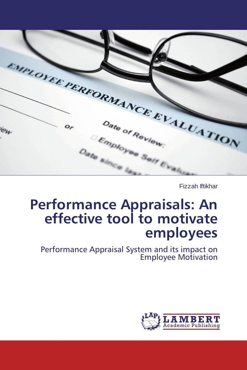 Performance Appraisals: An effective tool to motivate employees rewards the tool of enhancing employee s performance