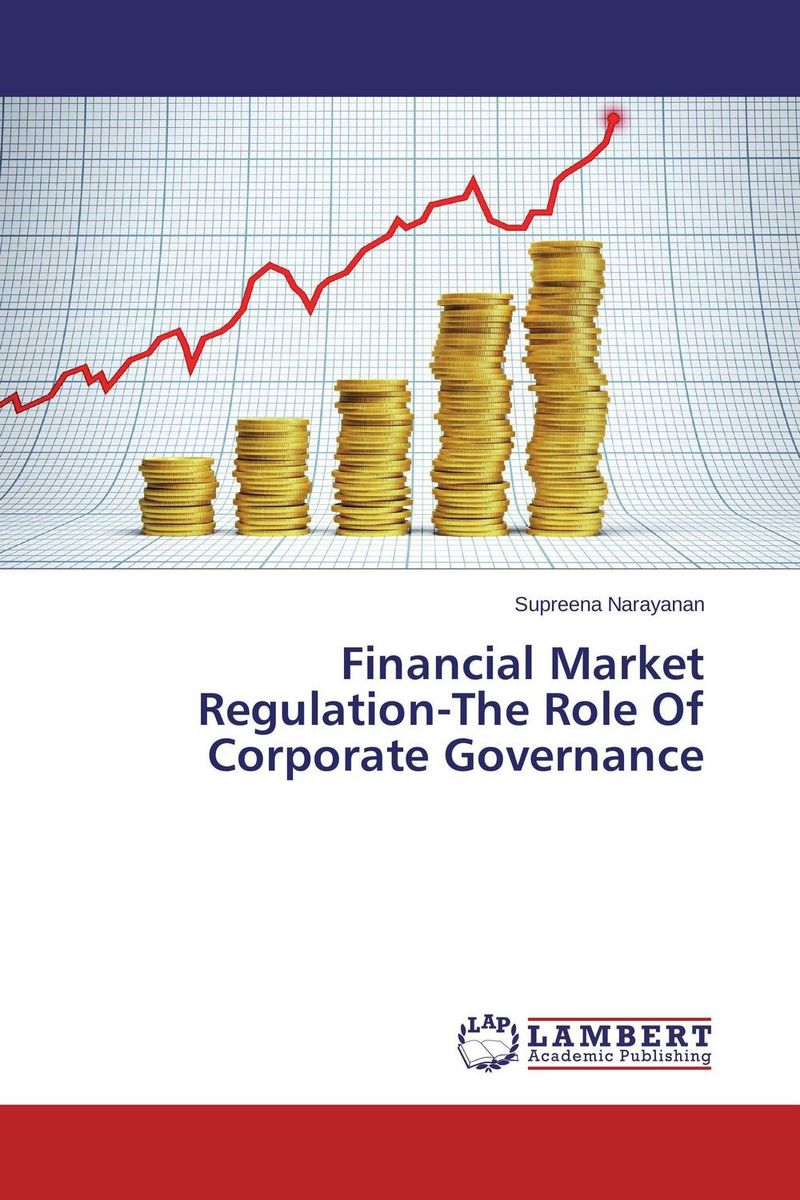 Financial Market Regulation-The Role Of Corporate Governance corporate governance audit quality and opportunistic earnings