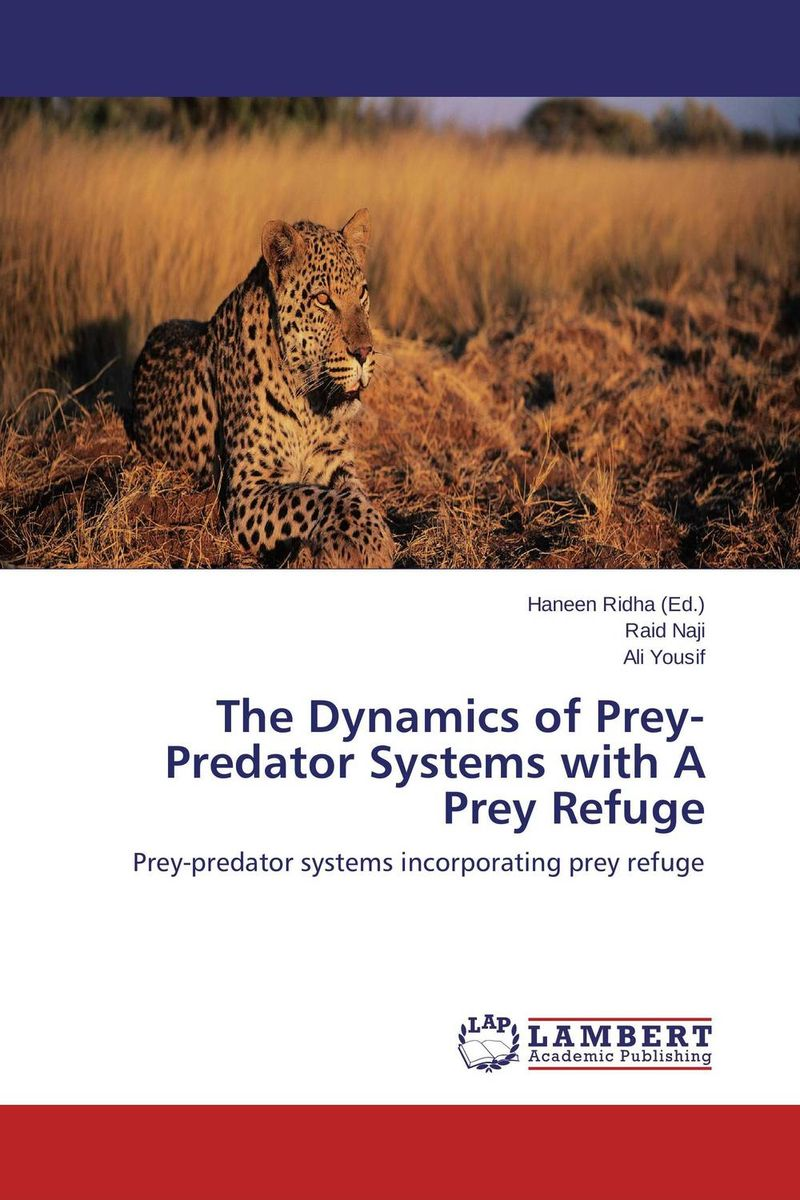 The Dynamics of Prey-Predator Systems with A Prey Refuge