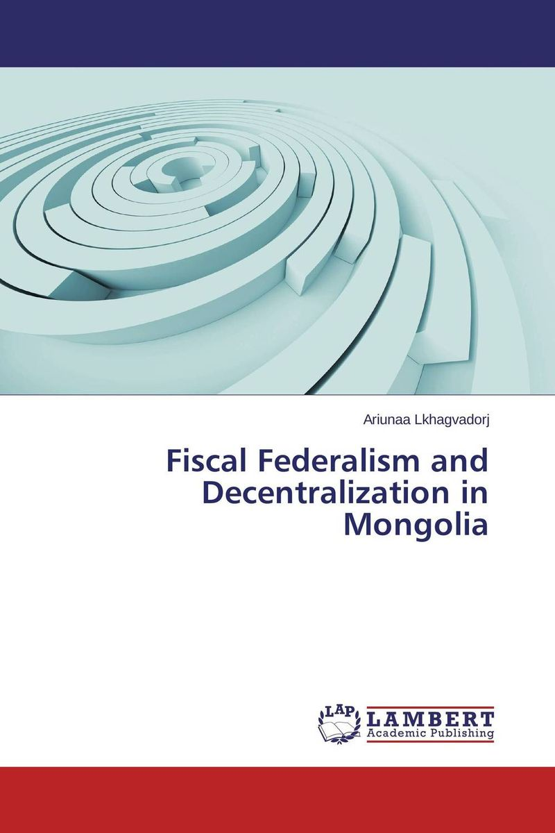 Fiscal Federalism and Decentralization in Mongolia paolo mauro chipping away at public debt sources of failure and keys to success in fiscal adjustment