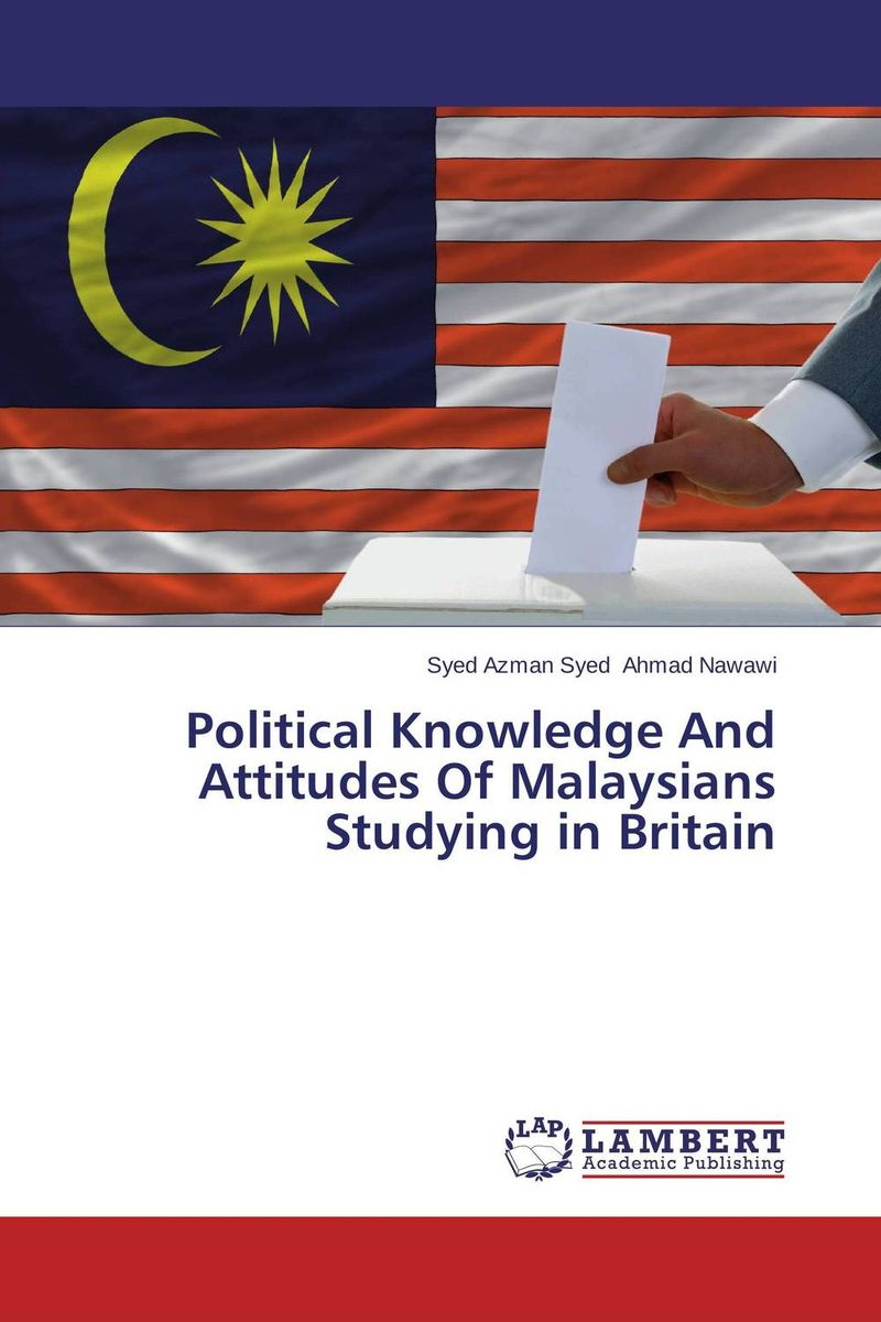 Political Knowledge And Attitudes Of Malaysians Studying in Britain political participation in britain