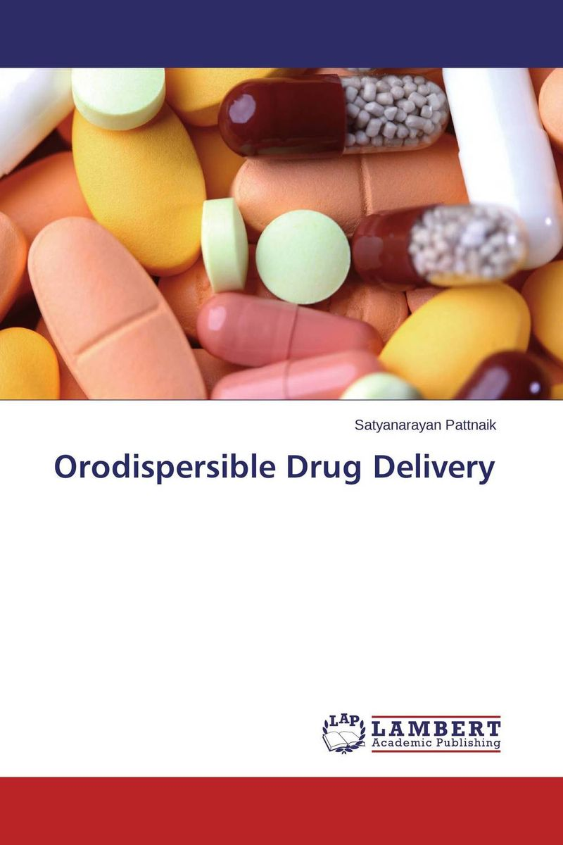 Orodispersible Drug Delivery atamjit singh pal paramjit kaur khinda and amarjit singh gill local drug delivery from concept to clinical applications