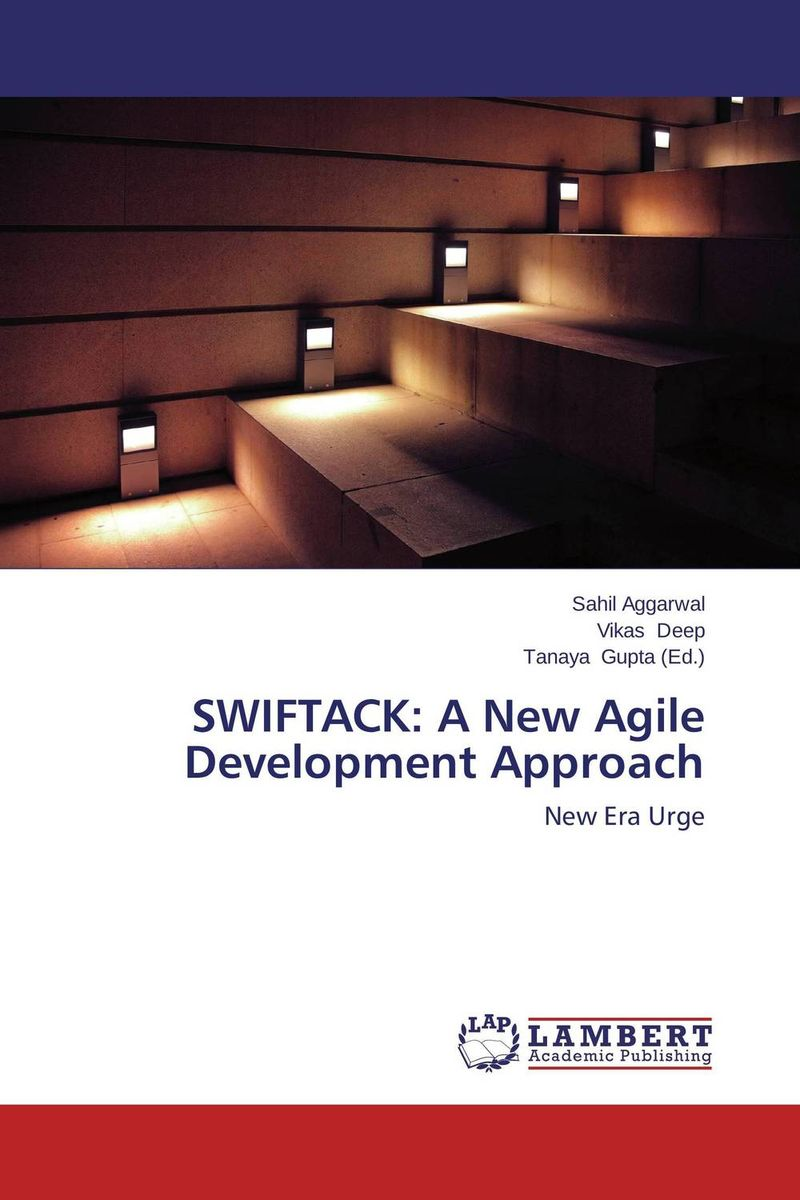 SWIFTACK: A New Agile Development Approach swiftack a new agile development approach