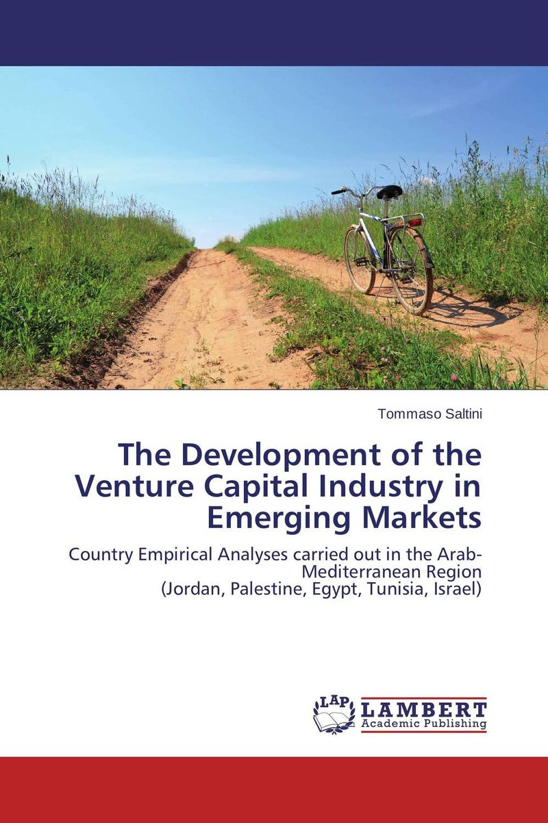The Development of the Venture Capital Industry in Emerging Markets venture to the interior