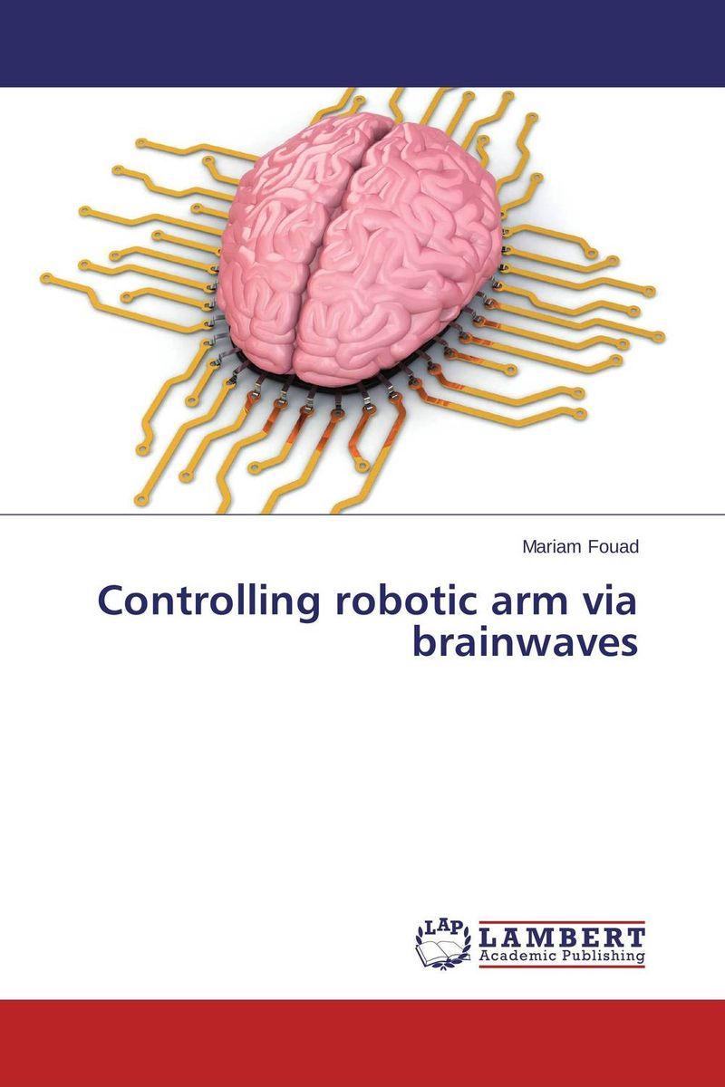 цена Controlling robotic arm via brainwaves онлайн в 2017 году