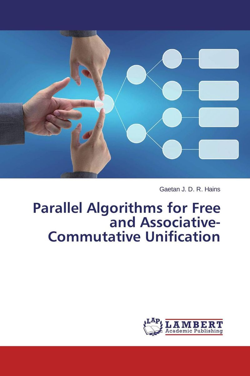 Parallel Algorithms for Free and Associative-Commutative Unification mapping of algorithms on parallel architectures