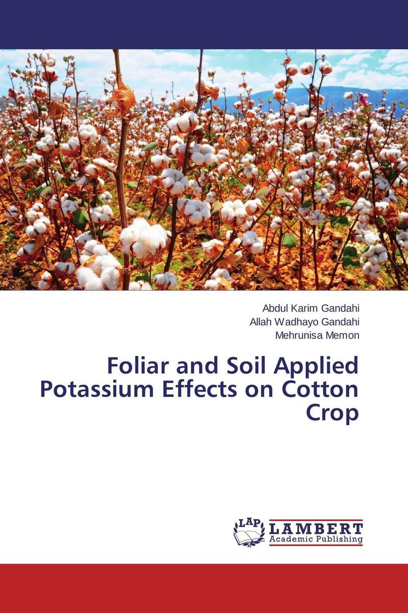 Foliar and Soil Applied Potassium Effects on Cotton Crop