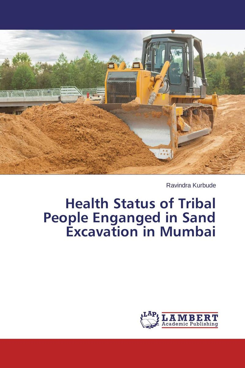 Health Status of Tribal People Enganged in Sand Excavation in Mumbai