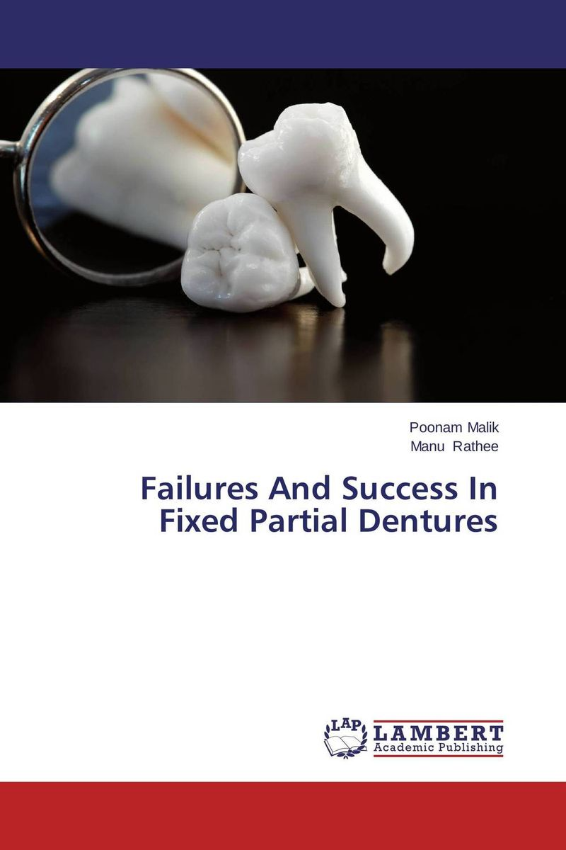 Failures And Success In Fixed Partial Dentures