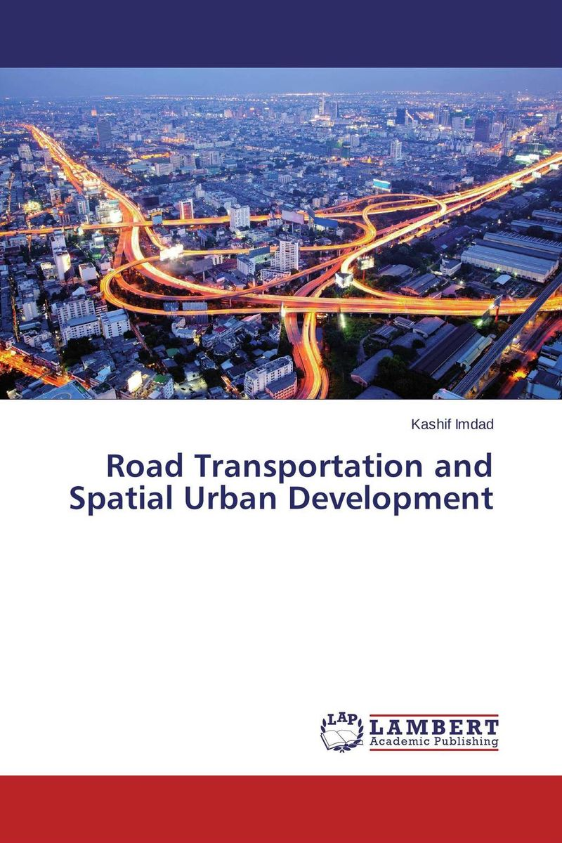 Road Transportation and Spatial Urban Development ozcan esmer information theory entropy and urban spatial structure
