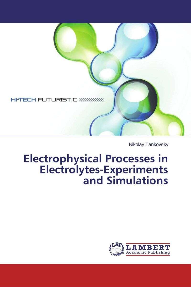 Electrophysical Processes in Electrolytes-Experiments and Simulations ion acoustic solitary wave in an ion