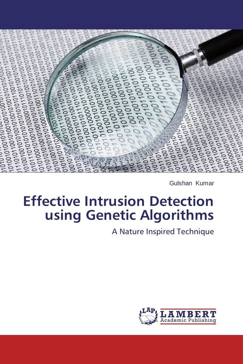 Effective Intrusion Detection using Genetic Algorithms recent advances in intrusion detection