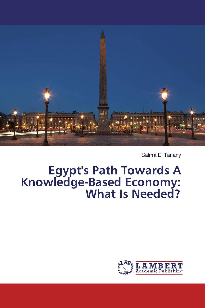 Egypt's Path Towards A Knowledge-Based Economy: What Is Needed? walking through the path of faith
