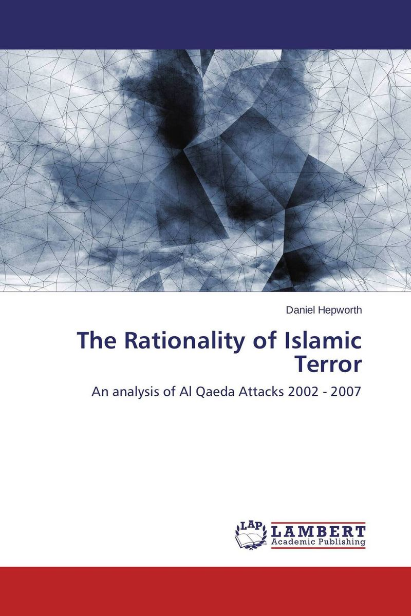 The Rationality of Islamic Terror islam between jihad and terrorism